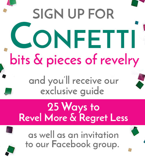 we are the REVELERS | Confetti Sign Up