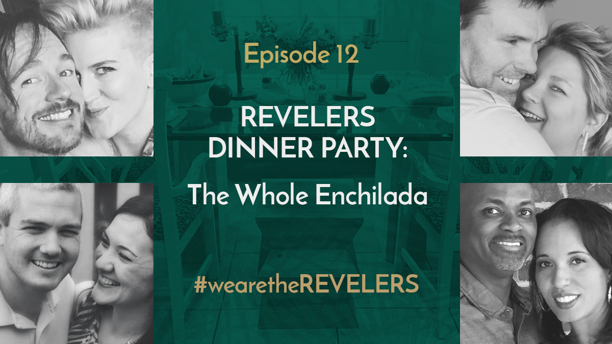 we are the REVELERS | REVELERS Dinner Party